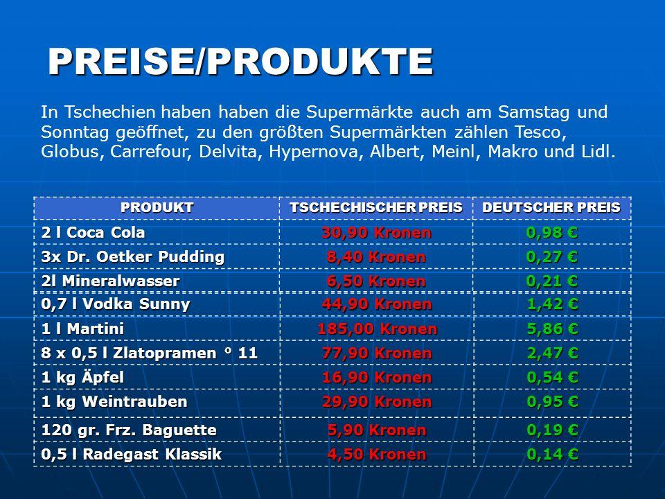PREISE/PRODUKTE PRODUKT TSCHECHISCHER PREIS DEUTSCHER PREIS 2 l Coca Cola 30,90 Kronen 0,98 0,98 3x Dr. Oetker Pudding 8,40 Kronen 0,27 0,27 2l Minera