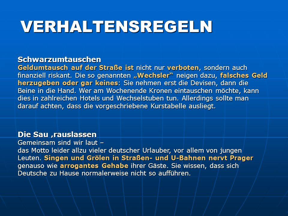VERHALTENSREGELN Die Sau rauslassen Gemeinsam sind wir laut – das Motto leider allzu vieler deutscher Urlauber, vor allem von jungen Leuten. Singen un
