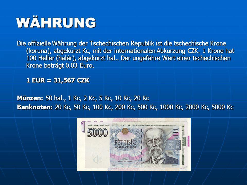 WÄHRUNG Die offizielle Währung der Tschechischen Republik ist die tschechische Krone (koruna), abgekürzt Kc, mit der internationalen Abkürzung CZK. 1