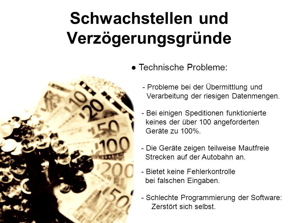 Schwachstellen und Verzögerungsgründe Technische Probleme: - Probleme bei der Übermittlung und Verarbeitung der riesigen Datenmengen.