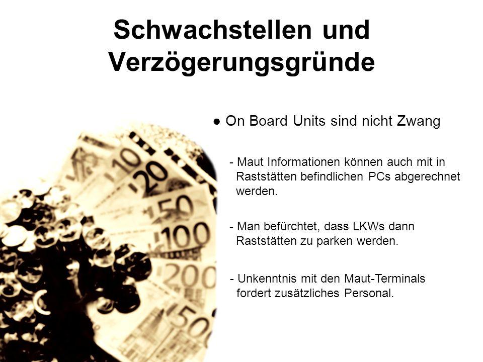 Schwachstellen und Verzögerungsgründe Schwarzfahrer: - Die eingetragenen Fahrten werden mit 300 Kamera Brücken überwacht (Zusatzkosten).