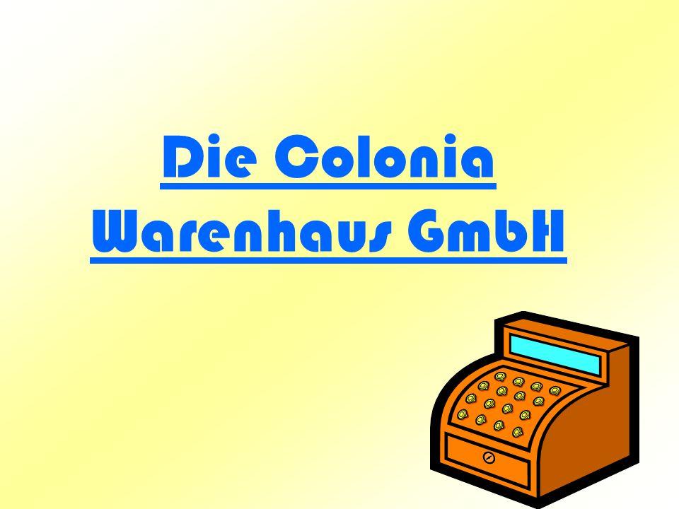 Die Colonia Warenhaus GmbH