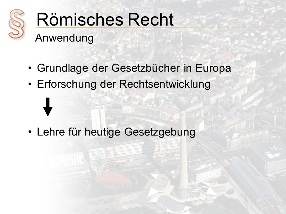 Anwendung Grundlage der Gesetzbücher in Europa Erforschung der Rechtsentwicklung Lehre für heutige Gesetzgebung