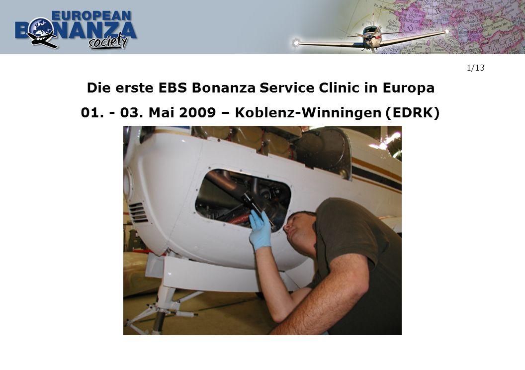 1/13 Die erste EBS Bonanza Service Clinic in Europa 01. - 03. Mai 2009 – Koblenz-Winningen (EDRK)
