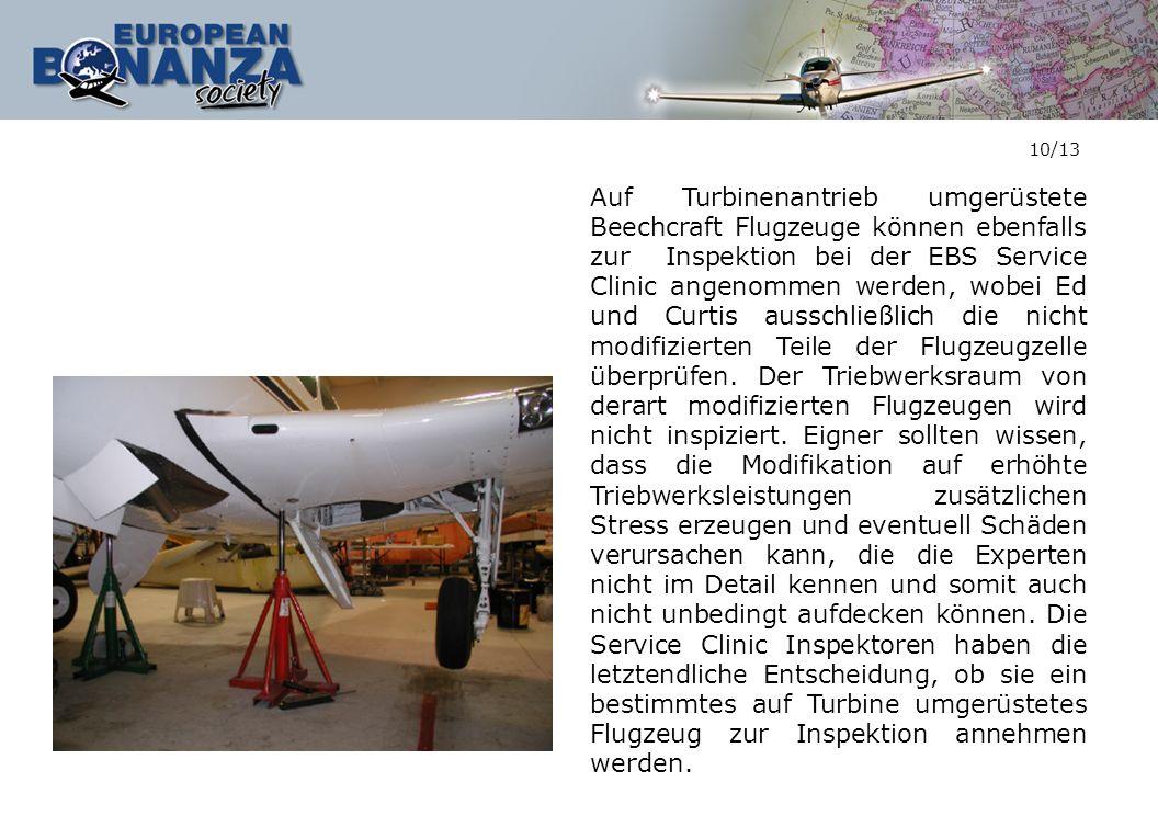 10/13 Auf Turbinenantrieb umgerüstete Beechcraft Flugzeuge können ebenfalls zur Inspektion bei der EBS Service Clinic angenommen werden, wobei Ed und