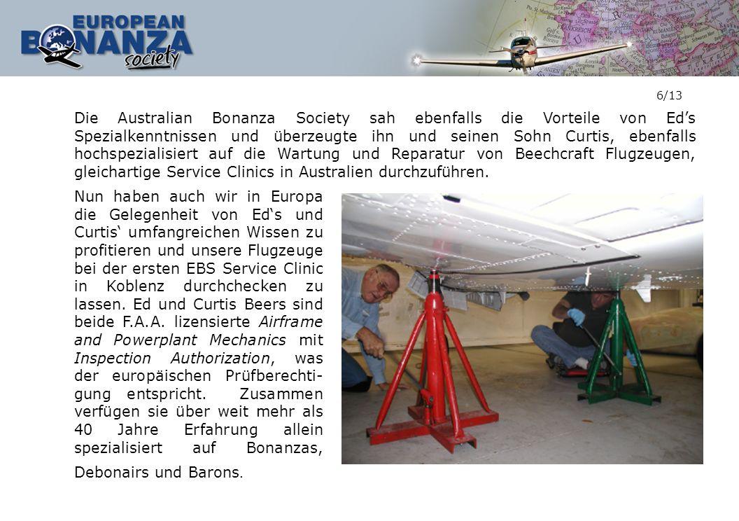 6/13 Die Australian Bonanza Society sah ebenfalls die Vorteile von Eds Spezialkenntnissen und überzeugte ihn und seinen Sohn Curtis, ebenfalls hochspe