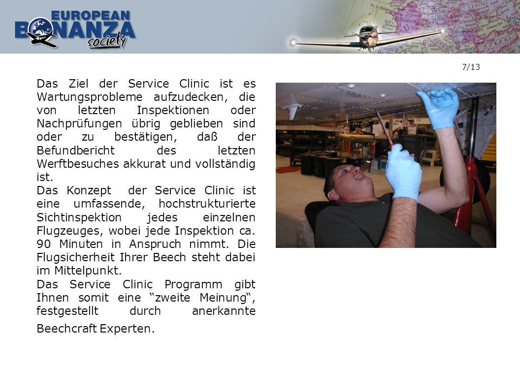 7/13 Das Ziel der Service Clinic ist es Wartungsprobleme aufzudecken, die von letzten Inspektionen oder Nachprüfungen übrig geblieben sind oder zu bes
