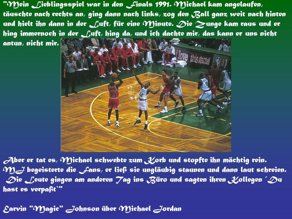 Mein Lieblingsspiel war in den Finals 1991.