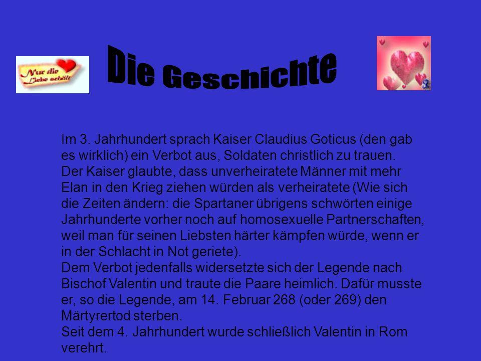 Gleich zwei Gemeinden in Deutschland sind übrigens der Meinung, Valentins Gebeine oder Teile derselben ihr eigen zu nennen.