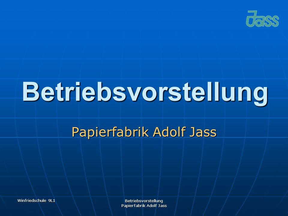 Winfriedschule 9L1 Betriebsvorstellung Papierfabrik Adolf Jass Betriebsvorstellung