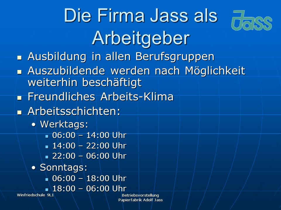 Winfriedschule 9L1 Betriebsvorstellung Papierfabrik Adolf Jass Die Firma Jass als Arbeitgeber Ausbildung in allen Berufsgruppen Ausbildung in allen Be