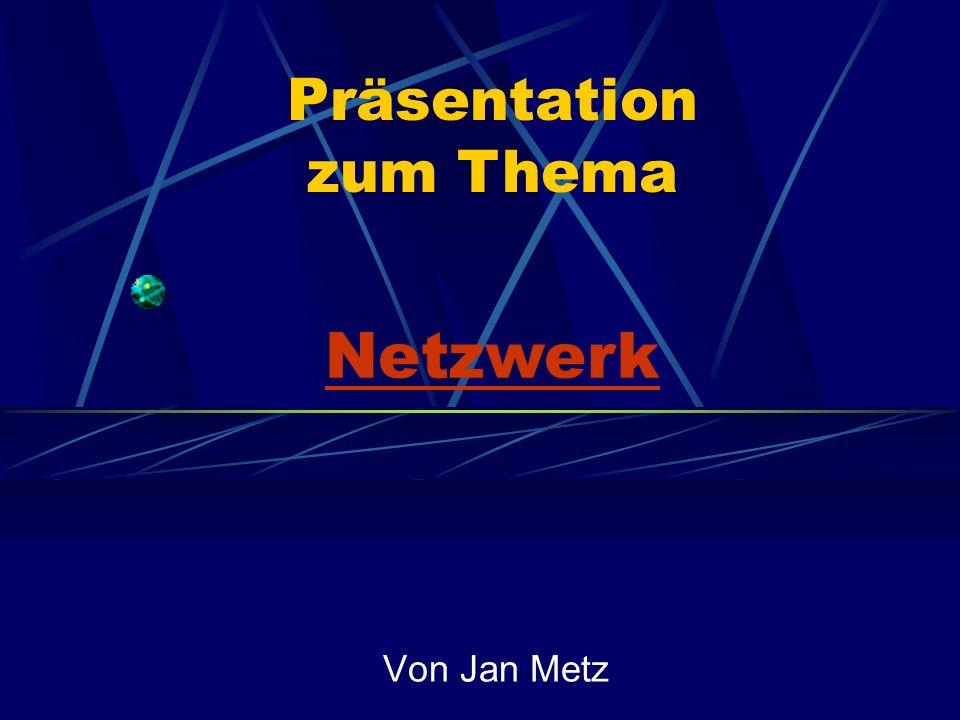 Präsentation Von Jan Metz Netzwerk zum Thema