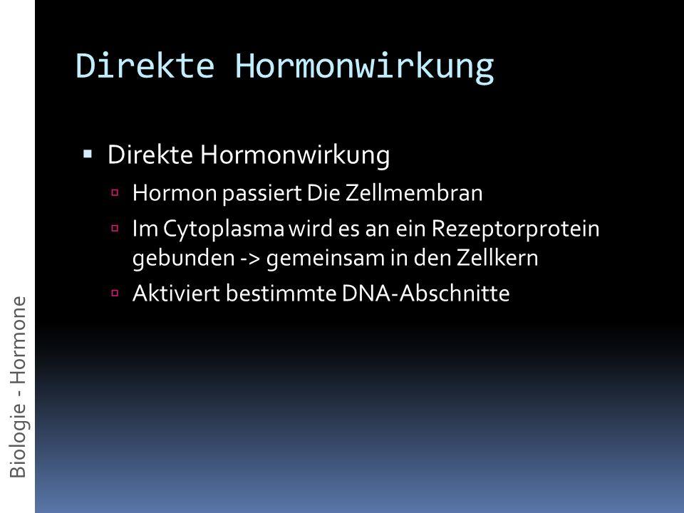 Direkte Hormonwirkung Biologie - Hormone Direkte Hormonwirkung Hormon passiert Die Zellmembran Im Cytoplasma wird es an ein Rezeptorprotein gebunden -