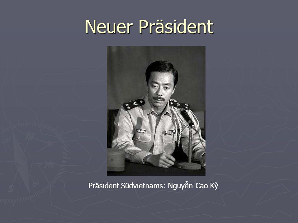 Präsident Südvietnams: Nguyn Cao K Neuer Präsident