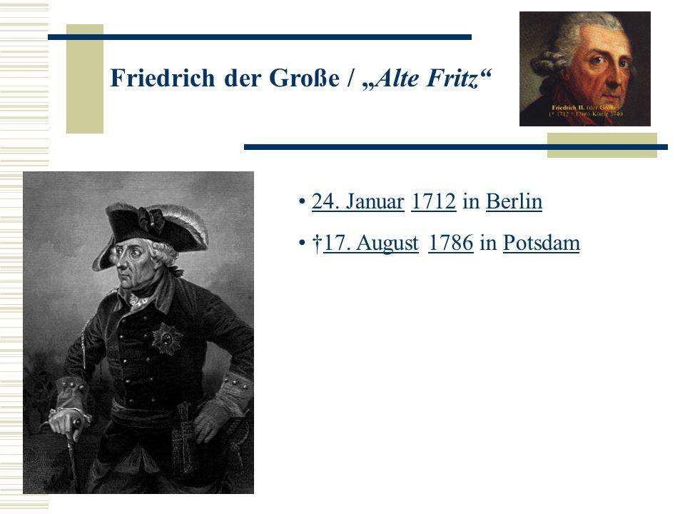 Friedrich der Große / Alte Fritz 24.Januar 1712 in Berlin24.