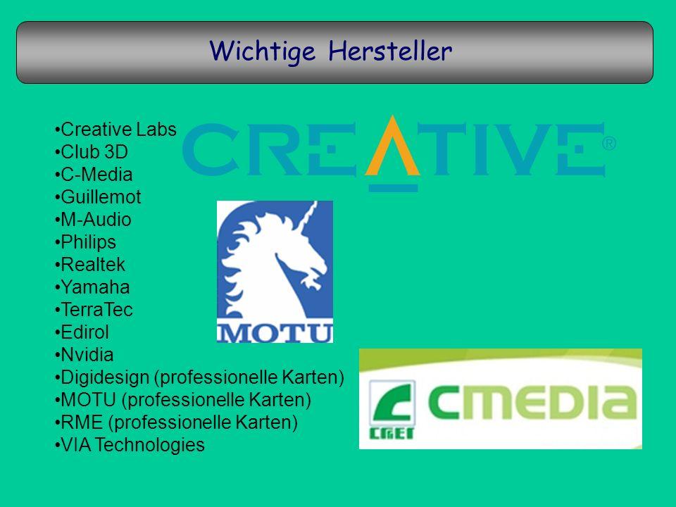 Creative Labs Club 3D C-Media Guillemot M-Audio Philips Realtek Yamaha TerraTec Edirol Nvidia Digidesign (professionelle Karten) MOTU (professionelle