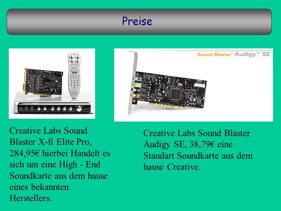 Preise Creative Labs Sound Blaster X-fi Elite Pro, 284,95 hierbei Handelt es sich um eine High - End Soundkarte aus dem hause eines bekannten Herstell