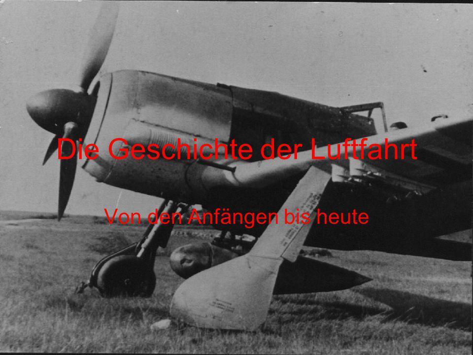 Die Geschichte der Luftfahrt Von den Anfängen bis heute