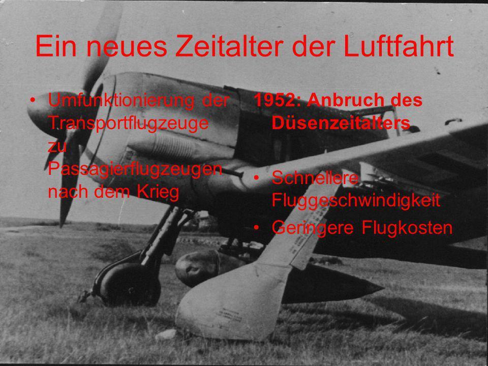 Ein neues Zeitalter der Luftfahrt Umfunktionierung der Transportflugzeuge zu Passagierflugzeugen nach dem Krieg 1952: Anbruch des Düsenzeitalters Schn