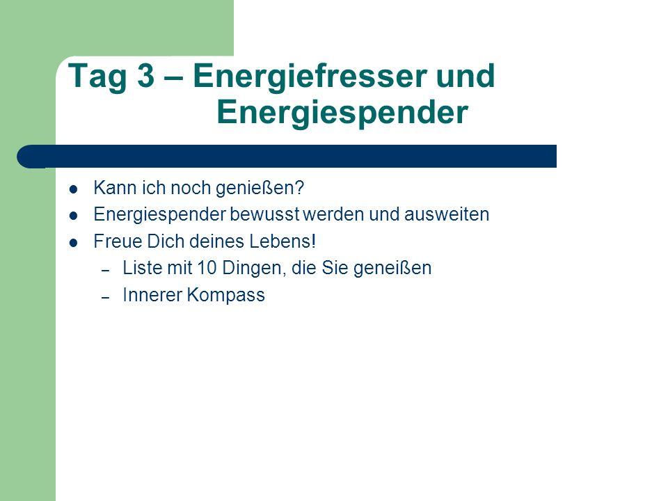 Tag 3 – Energiefresser und Energiespender Kann ich noch genießen? Energiespender bewusst werden und ausweiten Freue Dich deines Lebens! – Liste mit 10