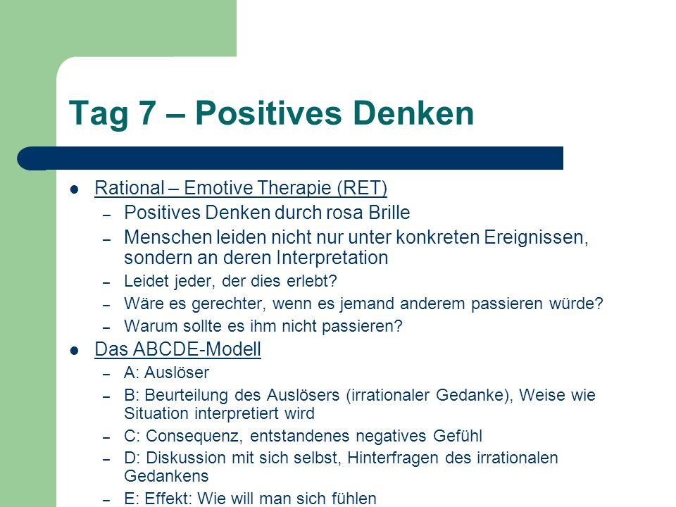Tag 7 – Positives Denken Rational – Emotive Therapie (RET) – Positives Denken durch rosa Brille – Menschen leiden nicht nur unter konkreten Ereignisse