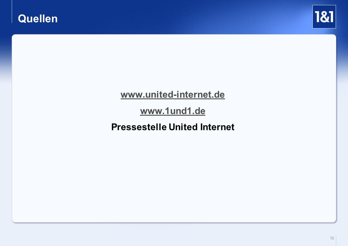10 Quellen www.united-internet.de www.1und1.de Pressestelle United Internet