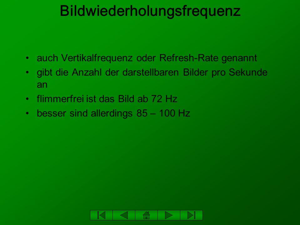 Horizontalfrequenz auch Zeilenfrequenz genannt gibt an wie viele Zeilen pro Sekunde auf den Bildschirm geschrieben werden errechnet sich aus der eingestellten Bildwiederholungsfrequenz und der eingestellten Auflösung
