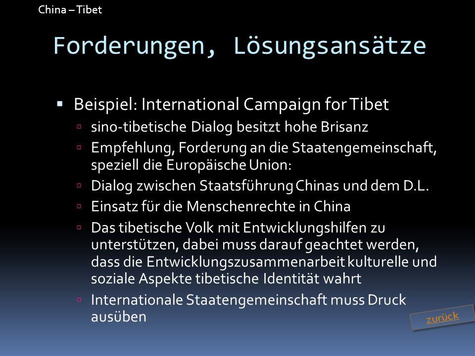 China – Tibet Forderungen, Lösungsansätze Beispiel: International Campaign for Tibet sino-tibetische Dialog besitzt hohe Brisanz Empfehlung, Forderung