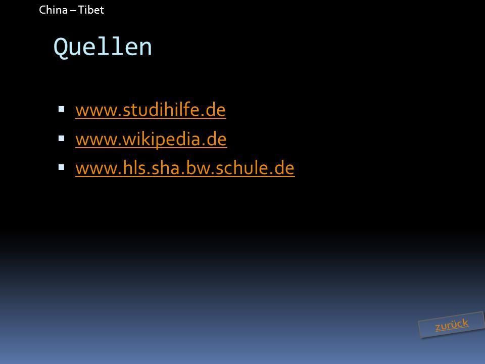 China – Tibet Quellen www.studihilfe.de www.wikipedia.de www.hls.sha.bw.schule.de