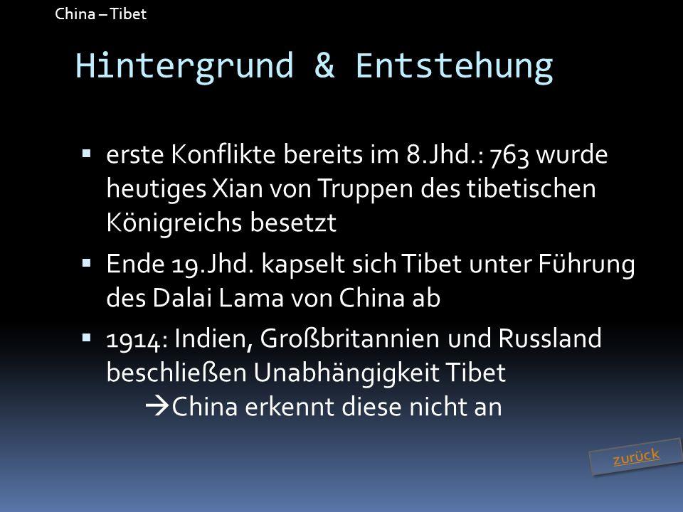 China – Tibet Hintergrund & Entstehung erste Konflikte bereits im 8.Jhd.: 763 wurde heutiges Xian von Truppen des tibetischen Königreichs besetzt Ende