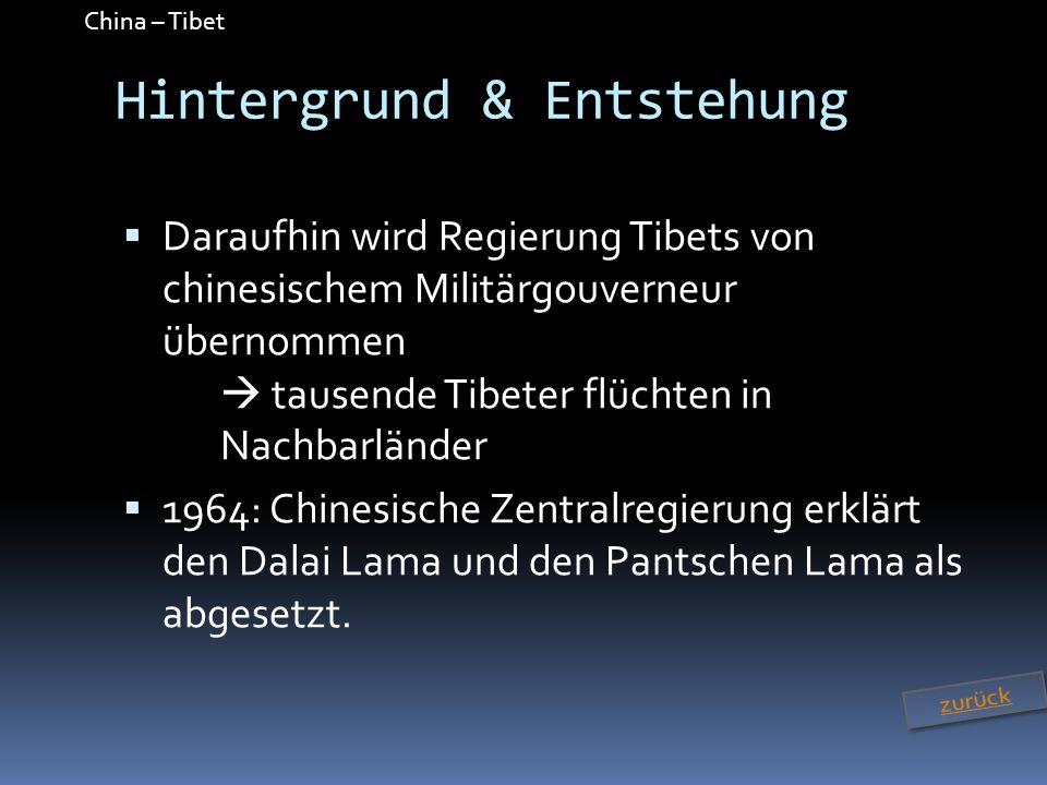China – Tibet Hintergrund & Entstehung 1965: Tibet wird offiziell der Status einer autonomen Region der Volksrepublik China eingeräumt Ab 1980: Peking gewährt den Tibetern einige Liberalisierungen.