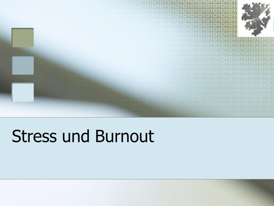 12. Januar 2014 Gliederung Stress Burnout Burnouttest Coping