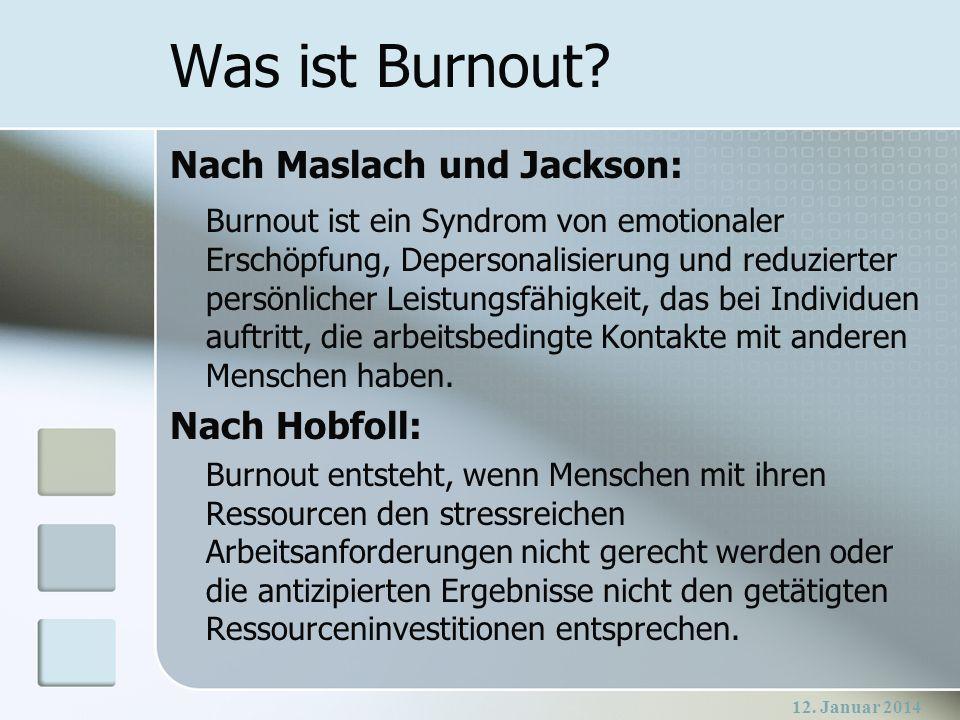 Was ist Burnout? Nach Maslach und Jackson: Burnout ist ein Syndrom von emotionaler Erschöpfung, Depersonalisierung und reduzierter persönlicher Leistu
