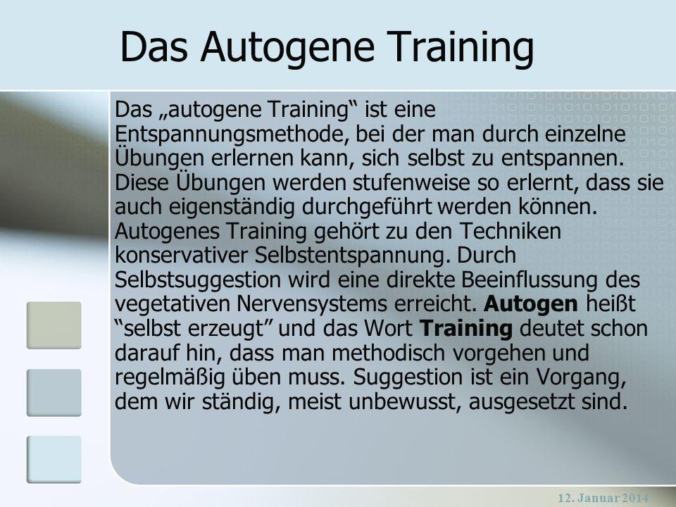 12. Januar 2014 Das autogene Training ist eine Entspannungsmethode, bei der man durch einzelne Übungen erlernen kann, sich selbst zu entspannen. Diese