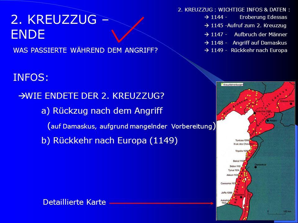 2. KREUZZUG – WO WAR DAS? INFOS: 2. KREUZZUG : WICHTIGE INFOS & DATEN : WOHIN SOLLTEN DIE KREUZFAHRER? WOHIN WOLLTEN DIE KREUZFAHRER? 1144 - Eroberung