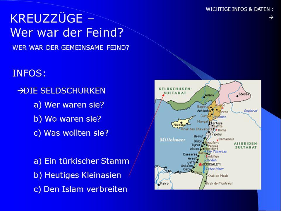 KREUZZÜGE – WOFÜR? INFOS: WICHTIGE INFOS & DATEN : WIESO GAB ES DIE KREUZZÜGE? Zurückeroberung Jerusalems Verbreitung des Christentums