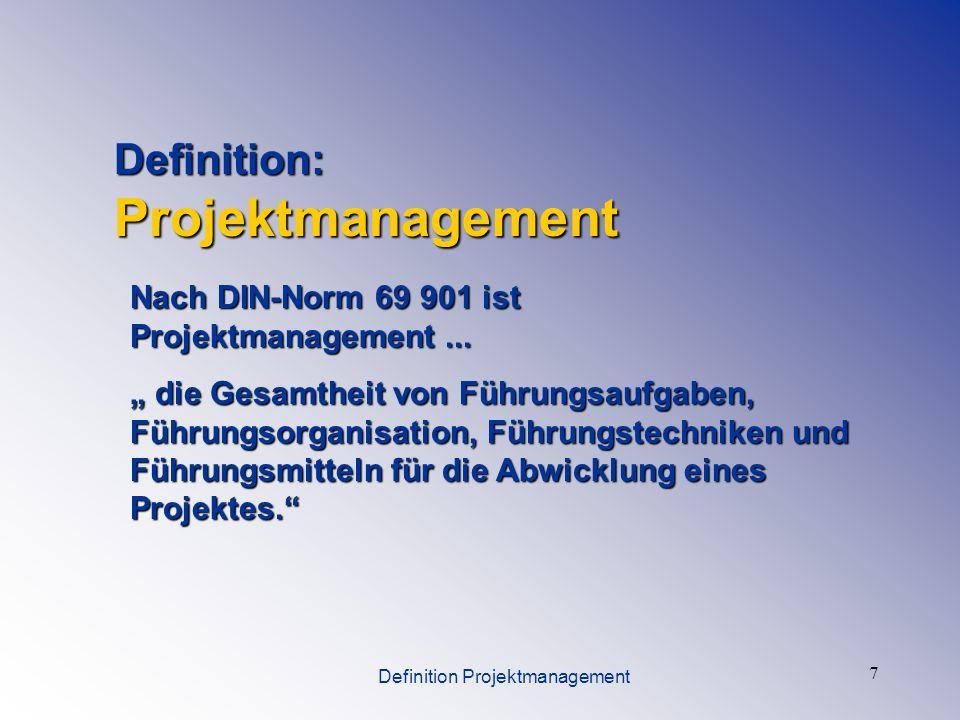 8 Projektmanagement ist kurz und knapp gesprochen die zielorientierte Vorbereitung, Planung, Steuerung, Dokumentation und Überwachung von Projekten mit Hilfe spezifischer Instrumente (= Werkzeugkasten zur Durchführung von Projekten).
