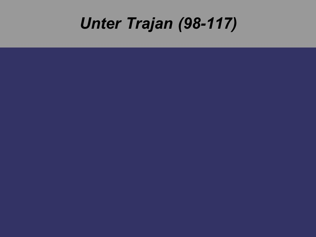 Unter Trajan (98-117)