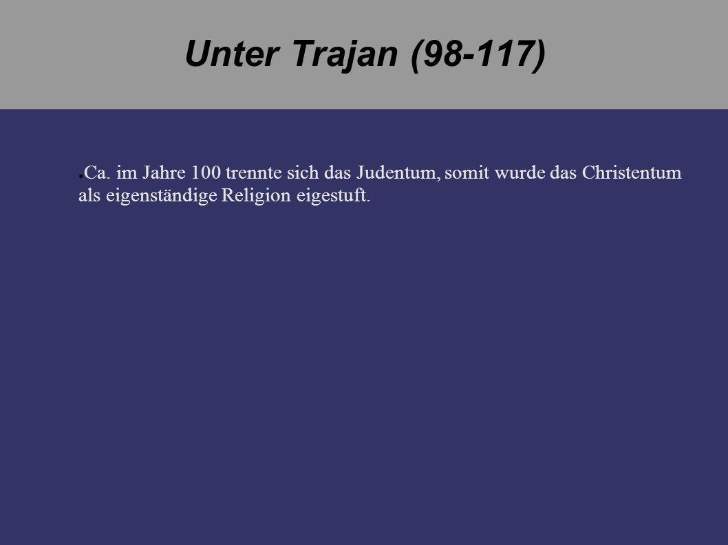 Ca. im Jahre 100 trennte sich das Judentum, somit wurde das Christentum als eigenständige Religion eigestuft.