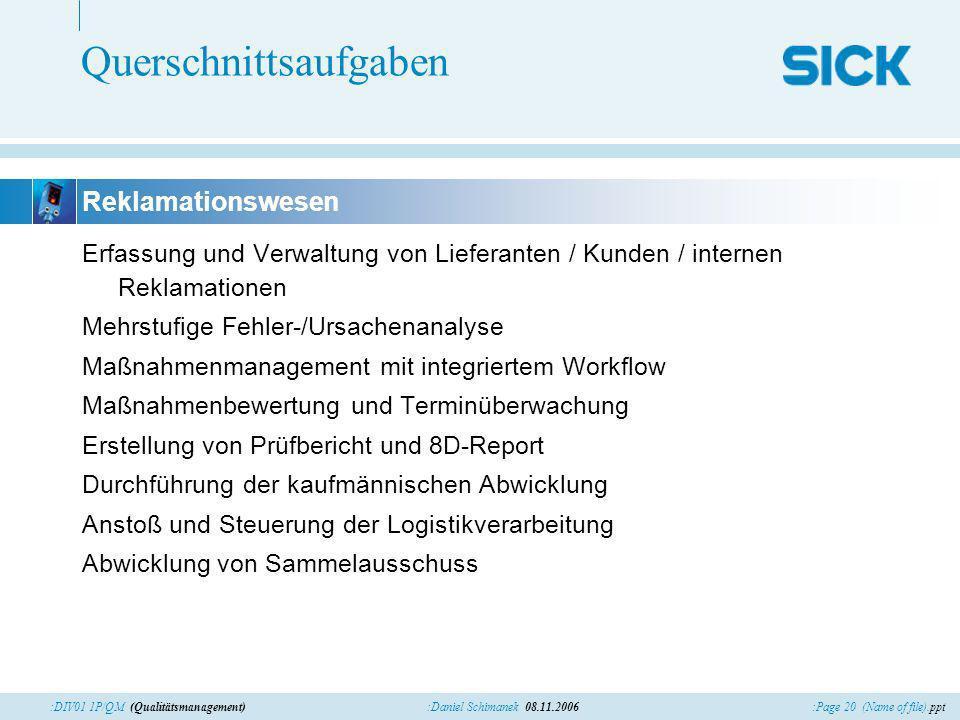 :Page 20 (Name of file).ppt:Daniel Schimanek 08.11.2006:DIV01 1P/QM (Qualitätsmanagement) Querschnittsaufgaben Erfassung und Verwaltung von Lieferante