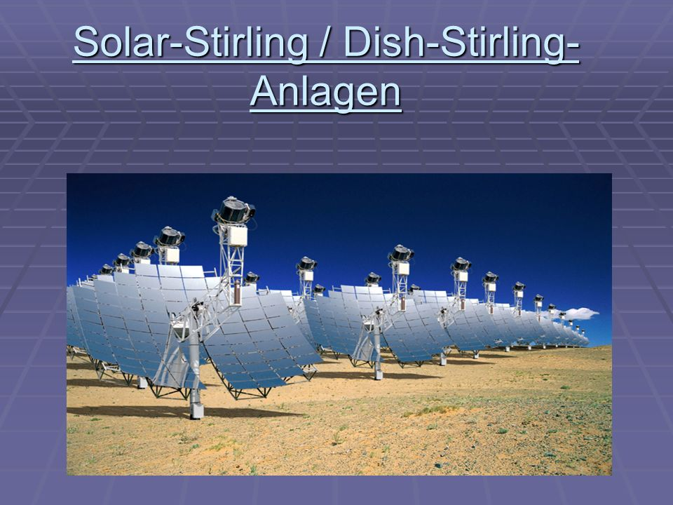 Solar-Stirling / Dish-Stirling- Anlagen