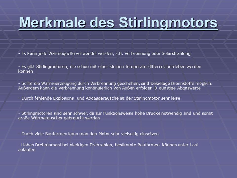 Merkmale des Stirlingmotors - Es kann jede Wärmequelle verwendet werden, z.B.