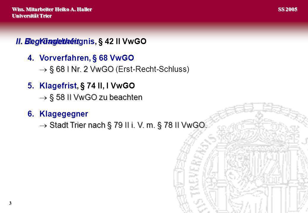 Wiss.Mitarbeiter Heiko A. Haller Universität Trier 4 SS 2005 II.