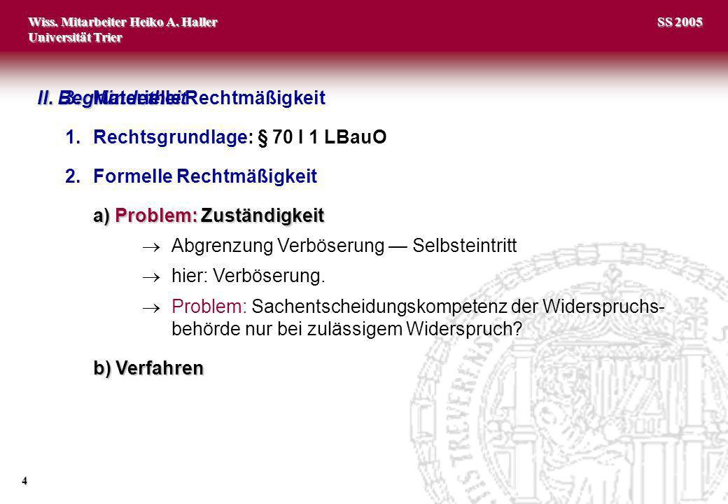 Wiss.Mitarbeiter Heiko A. Haller Universität Trier 15 SS 2005 II.