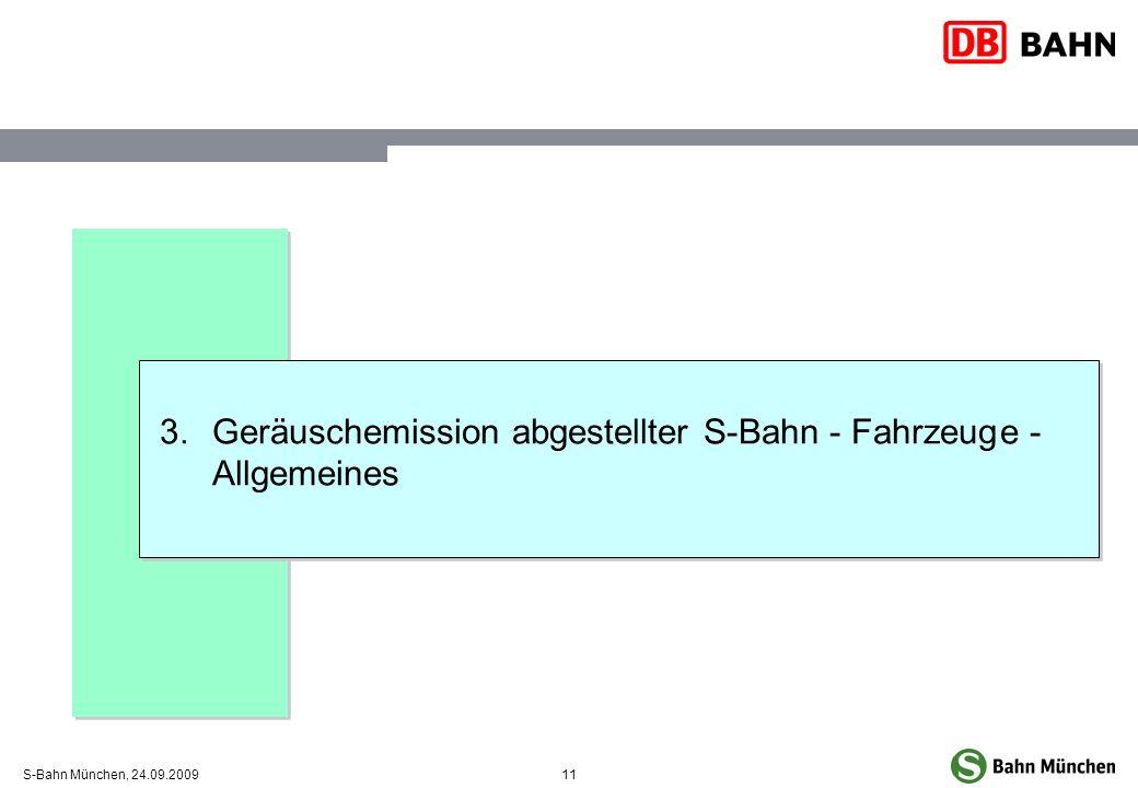 11S-Bahn München, 24.09.2009 3.Geräuschemission abgestellter S-Bahn - Fahrzeuge - Allgemeines