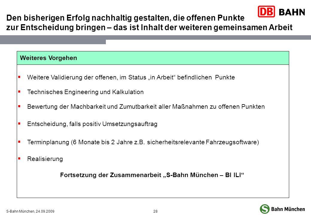 28S-Bahn München, 24.09.2009 Den bisherigen Erfolg nachhaltig gestalten, die offenen Punkte zur Entscheidung bringen – das ist Inhalt der weiteren gem