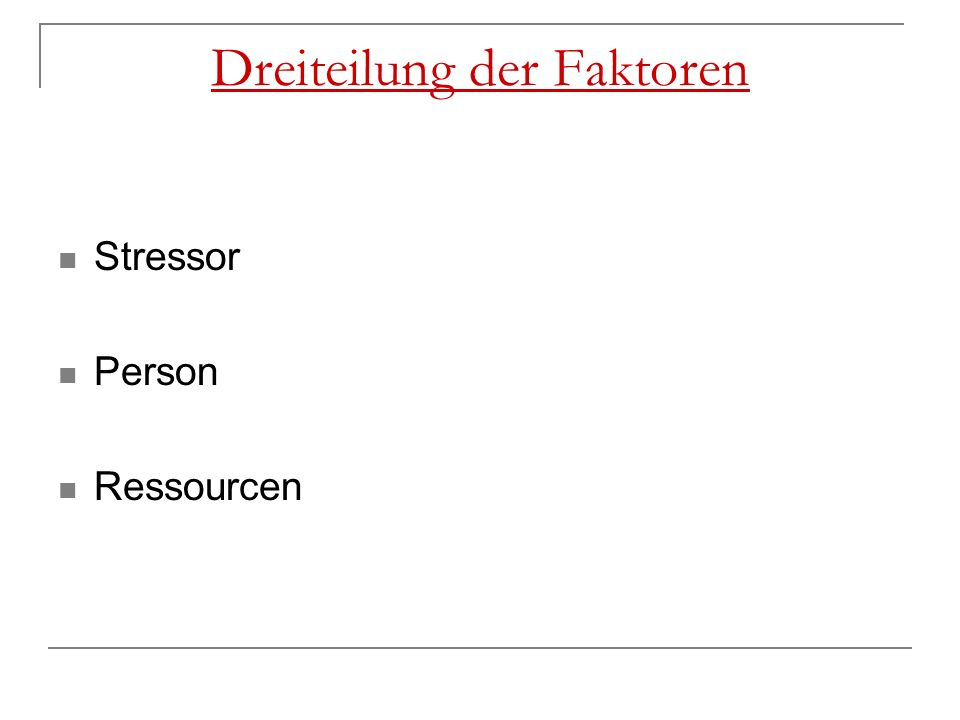 Dreiteilung der Faktoren Stressor Person Ressourcen