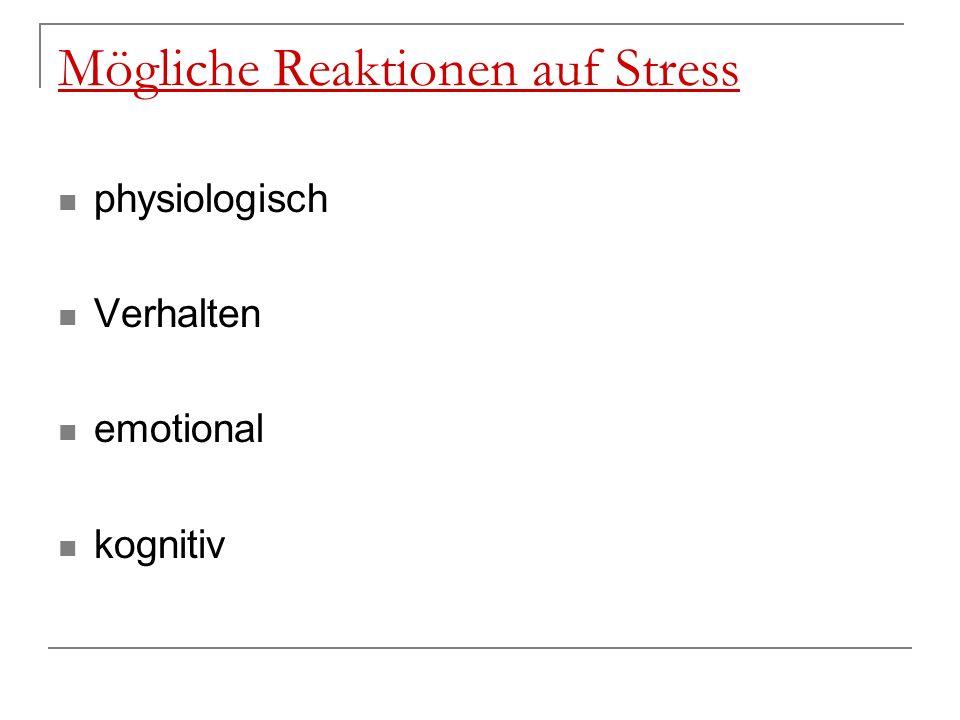 Mögliche Reaktionen auf Stress physiologisch Verhalten emotional kognitiv