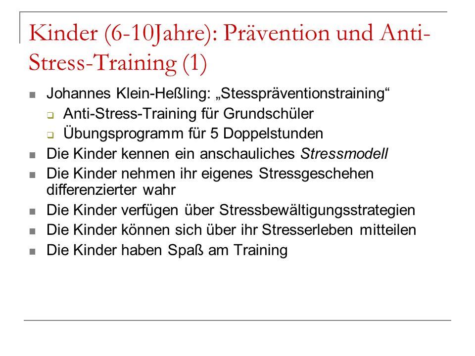 Kinder (6-10Jahre): Prävention und Anti- Stress-Training (1) Johannes Klein-Heßling: Stesspräventionstraining Anti-Stress-Training für Grundschüler Üb