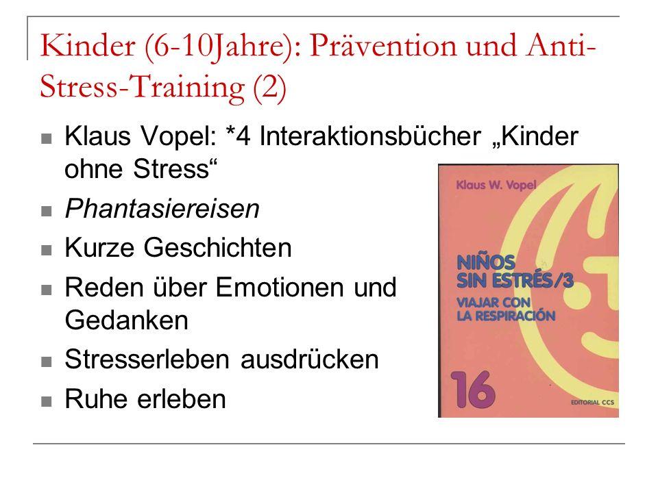 Kinder (6-10Jahre): Prävention und Anti- Stress-Training (2) Klaus Vopel: *4 Interaktionsbücher Kinder ohne Stress Phantasiereisen Kurze Geschichten R